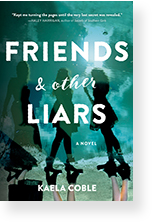 Friends & Other Liars by Kaela Coble