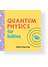 Quantum Physics for Babies Cover