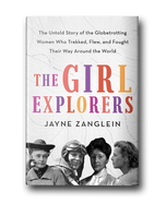 The Girl Explorers by Jayne Zanglein