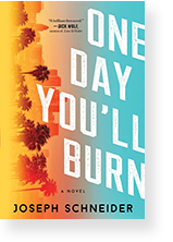 One Day You'll Burn by Joseph Schneider
